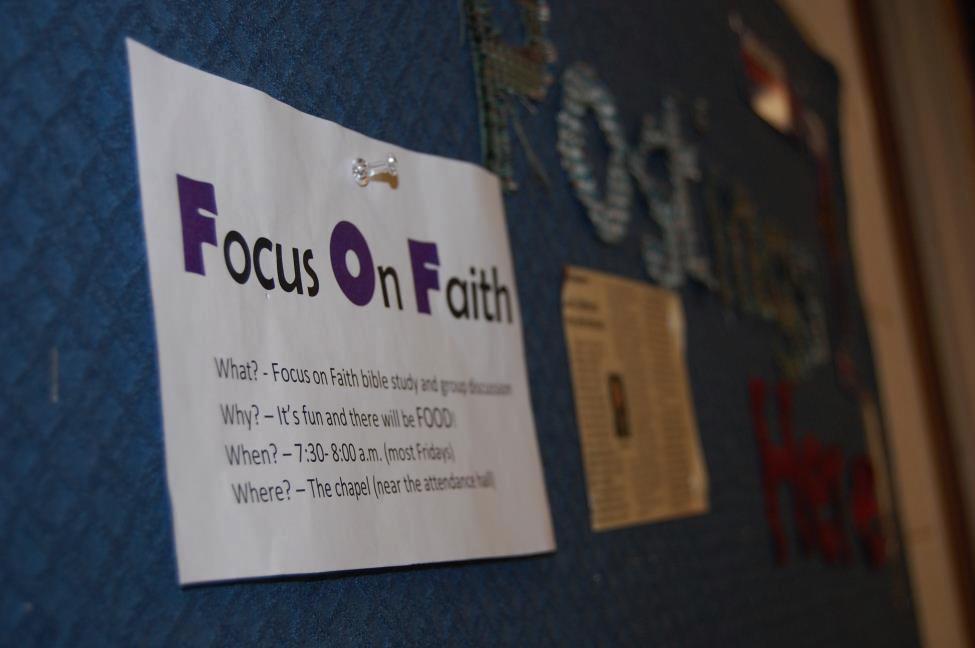 Focus on Faith, formally Faith on Fridays, is a student-run bible study held in the Chapel every Friday.